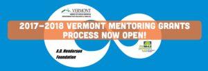 Vermont Mentoring Grants 2017-2018 Process Open